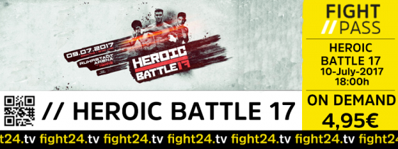 FIGHT24.TV | HEROIC BATTLE 17